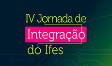 IV Jornada de Integração do Ifes